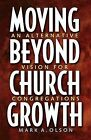 Moving beyond Church Growth by OLSON (Book, 2001)