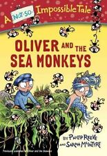 Oliver and the Sea Monkeys by Philip Reeve (Paperback / softback, 2016)