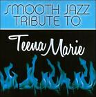 Smooth Jazz Tribute To Teena Marie by Various Artists (CD, Mar-2011, CC Entertainment)