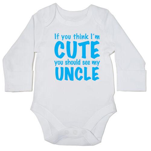 manches longues Si vous pensez que im cute voir mon oncle Baby Grow Vest Body 6388