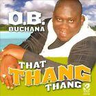 That Thang Thang by O.B. Buchana (CD, Oct-2010, Ecko Records)