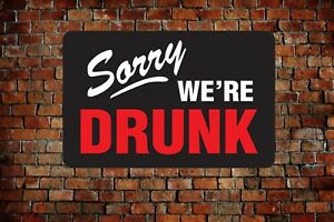 SORRY WE/'RE DRUNK CLOSED SIGN College Dorm Bar Pub Tavern Man Cave Home Decor