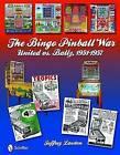 The Bingo Pinball War: United vs Bally, 1951-1957 by Jeffrey Lawton (Hardback, 2010)