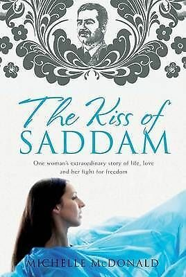 1 of 1 - The Kiss Of Saddam By Michelle McDonald (Paperback, 2009)