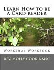 Learn How to Be a Card Reader: Workshop Workbook by Rev Molly C Cook B Msc (Paperback / softback, 2013)