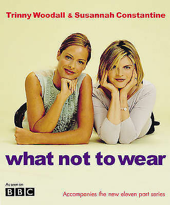 1 of 1 - NEW - BBC - What Not To Wear - Trinny and Susannah