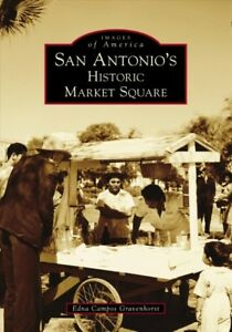 San-Antonio-039-s-Historic-Market-Square-Paperback-by-Gravenhorst-Edna-Campos