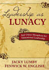 Leadership as Lunacy: and Other Metaphors for Educational Leadership by Jacky Lumby, Fenwick W. English (Paperback, 2010)