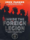 Inside the Foreign Legion: The Sensational Expose of the World's Toughest Army by John Parker (Hardback, 1998)
