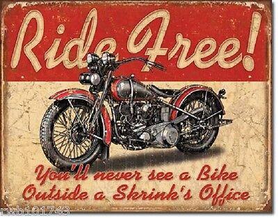 Ride Free Never See Shrink TIN SIGN bike motorcycle garage wall decor metal 1699