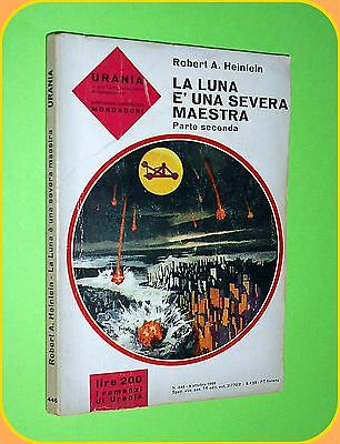 URANIA N. 446  LA LUNA E' UNA SEVERA MAESTRA  II° PARTE- R.HEINLEIN - ROMBO 1966