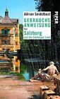 Gebrauchsanweisung für Salzburg und das Salzburger Land von Adrian Seidelbast (2012, Taschenbuch)