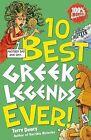 Ten Best Greek Legends Ever by Terry Deary (Paperback, 2009)