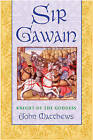 Sir Gawain: Knight of the Goddess by John Matthews (Paperback, 2003)