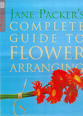 JANE PACKER'S COMPLETE GUIDE TO FLOWER ARRANGING., Packer, Jane.   Hardcover Boo