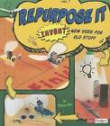 Repurpose It: Invent New Uses for Old Stuff by Tammy Enz (Hardback, 2012)