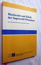 Biochemie und Klinik der Superoxid-Dismutase