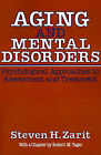Aging and Mental Disorders: Psychological Approaches to Assessment and Treatment by Steven H. Zarit (Paperback, 1980)