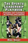 Sports Leadership Playbook: Principles and Techniques for Coaches and Captains by Mike Voight (Paperback, 2014)