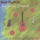 Six String Christmas by Bob Rafkin (CD, Nov-2001, Lakeridge Records)