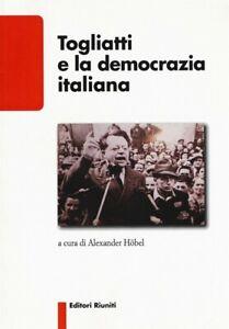Autori-Vari-Togliatti-e-la-democrazia-italiana-a-cura-di-A-Hobel