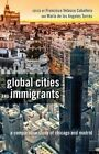 Global Cities and Immigrants: A Comparative Study of Chicago and Madrid by Peter Lang Publishing Inc (Hardback, 2014)