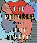 The Mothers by Brit Bennett (CD-Audio, 2016)