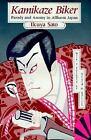 Kamikaze Biker : Parody and Anomy in Affluent Japan by Ikuya Sato (1991, Hardcover)