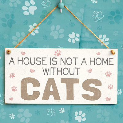 A House Is Not A Home Without Cats - Wooden Sign Paw Prints Hearts Cat Lady Gift