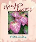 Garden Hearts by Felder Rushing (Hardback, 2012)