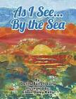 As I See...by the Sea by Donna Borrelli Long (Paperback / softback, 2014)