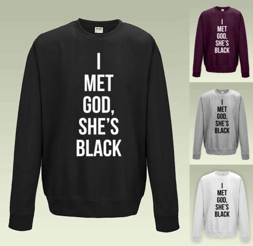 J/'ai rencontré Dieu SHE est Noir Sweat-shirt-JH030-Haut Drôle Slogan Pull Sweater
