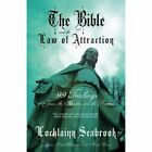 The Bible and the Law of Attraction: 99 Teachings of Jesus, the Apostles, and the Prophets by Lochlainn Seabrook (Paperback / softback, 2013)