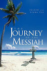 The Journey of the Messiah by Joseph and Linda Pye (Paperback / softback, 2011)