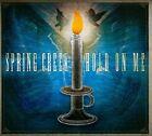 Hold On Me [Digipak] * by Spring Creek (CD, 2011, Spring Creek)