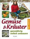 Gemüse & Kräuter ganzjährig selbst anbauen von Niki Jabbour (2015, Gebundene Ausgabe)