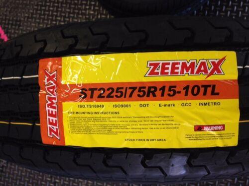 1  ST 225//75R15 Zeemax 10 PLY Radial Trailer Tire 75R15 R15 75R 225 75 15 E