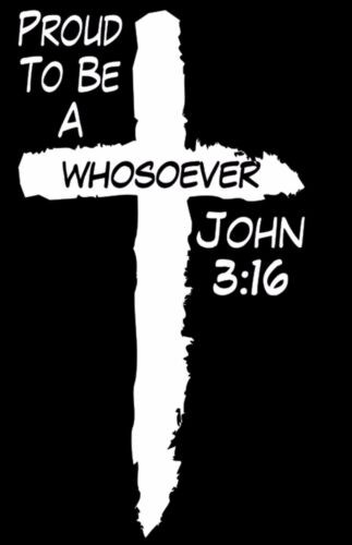 Proud To Be A Whosoever John 3:16 Christ Car Window Laptop Vinyl Decal Sticker