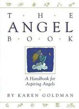 The Angel Book : A Handbook for Aspiring Angels by Karen Goldman (1993, Hardcover)