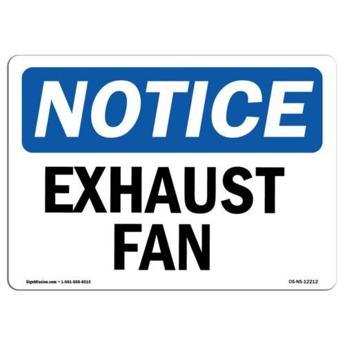 Exhaust Fan SignHeavy Duty Sign or Label OSHA Notice