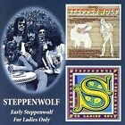 Early Steppenwolf/For Ladies Only by Steppenwolf (CD, Nov-2005, 2 Discs, Bgo)