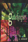The Gatekeeper by C Alease (Paperback / softback, 2009)