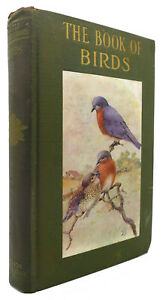 Neltje Blanchan BIRDS WORTH KNOWING Little Nature Library 1st Edition 1st Printi
