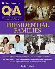 Smithsonian Q & A: Presidential Families: The Ultimate Question & Answer Book M