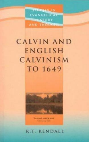 Calvin and English Calvinism to 1649 (Studies in Christian History and Thought),