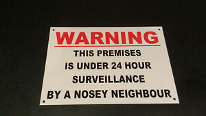 Funny-Sign-WARNING-THIS-PREMISES-UNDER-SURVEILLANCE-NOSEY-NEIGHBOUR-A5-house