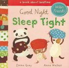 Good Night, Sleep Tight: A Book about Bedtime by Emma Quay (Board book)