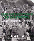 The Greenpeace to Amchitka: An Environmental Odyssey by Robert Hunter (Paperback, 2004)