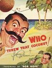 Who Threw That Coconut! by Jerry Colonna (Paperback / softback, 2013)