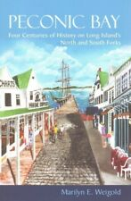 New York State: Peconic Bay : Four Centuries of History on Long Island's North and South Forks by Marilyn E. Weigold (2015, Hardcover)